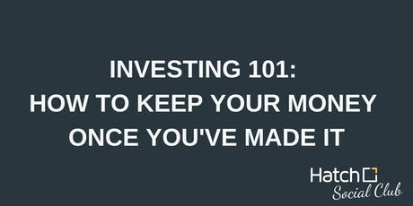 Investing 101: How To Keep Your Money Once You've Made It tickets