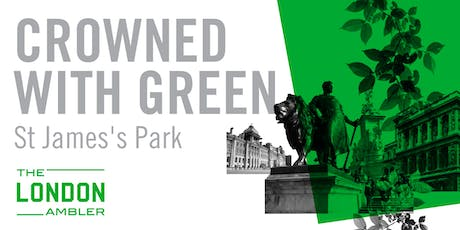 CROWNED WITH GREEN – The Architecture of St James's Park tickets
