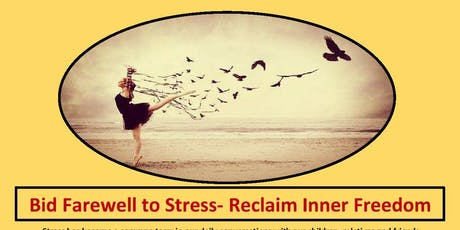 Bid Farewell to Stress-Reclaim Inner Freedom tickets