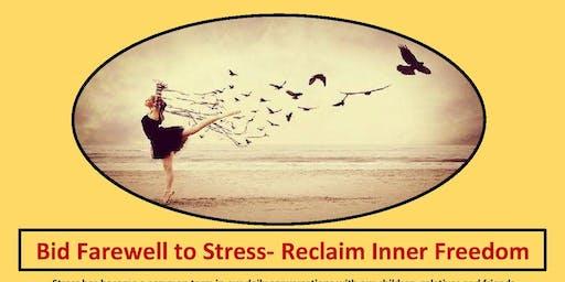 Bid Farewell to Stress-Reclaim Inner Freedom
