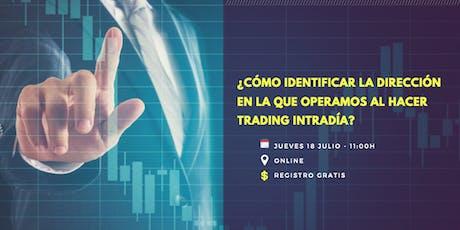 [ONLINE] ¿Cómo identificar la dirección al hacer trading intradía? entradas