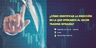 ¿Cómo identificar la dirección en la que operar al hacer trading intradía?
