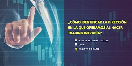 ¿Cómo identificar la dirección en la que operar al hacer trading intradía? entradas