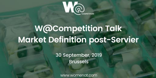 "W@Competition Talk ""Market Definition post-Servier"""