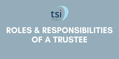 Roles & Responsibilities of a Trustee