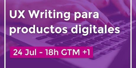 UX Writing para productos digitales entradas