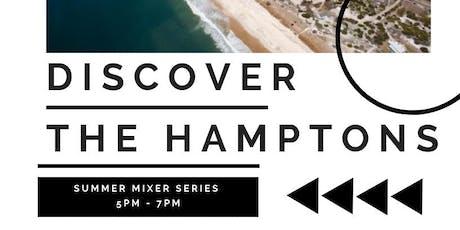 Discover The Hamptons | Summer Mixer Series tickets
