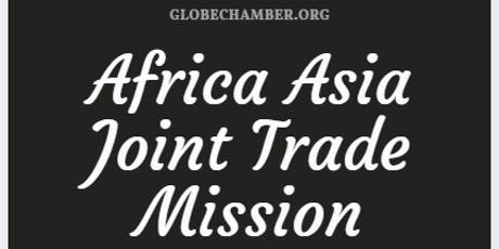 Africa Asia Joint Trade Mission tickets
