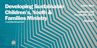 Developing Sustainable Children's, Youth & Families Ministry