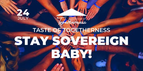 Taste of Togetherness: Stay Sovereign Baby! tickets