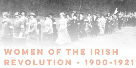Women of the Irish Revolutionary Period 1900-1921 tickets