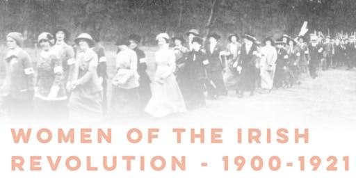 Women of the Irish Revolutionary Period 1900-1921