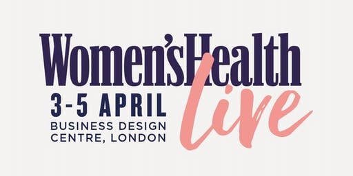 Women's Health Live: Day One - Friday 3th April 2020