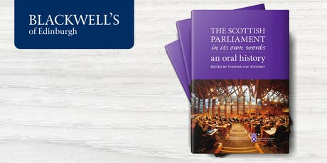 The Scottish Parliament in its Own Words: an Oral History tickets