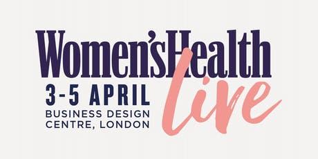 Women's Health Live: Three Day Pass General Access - Fri 3-Sun 5 April 2020 tickets