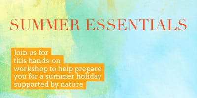Turning towards natural solutions for Healthy Summer Holidays JULY WORKSHOP