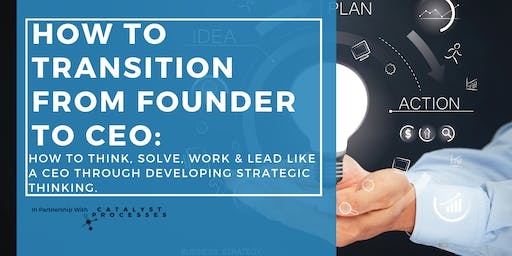 How to Transition From Founder to CEO