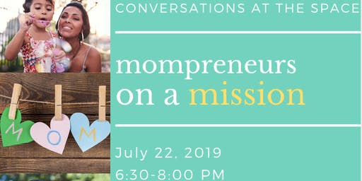 Conversations at The Space: MomPreneurs on a Mission