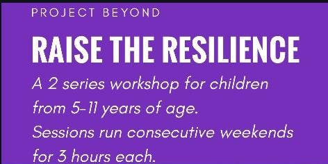 Raise the Resilience 8-11 years 2 week series