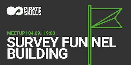 Survey Funnel Building | Meetup tickets