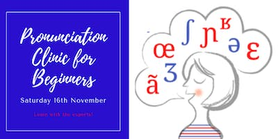 French pronunciation Clinic (for beginners)