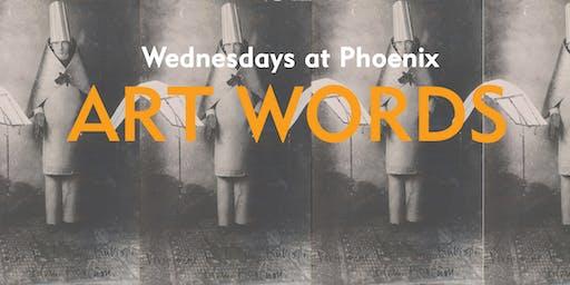 Wednesdays at Phoenix: Art Words (9 Oct)