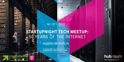Startupnight Tech Meetup: 50 Years of the Internet