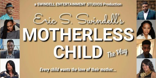 Eric S. Swindell's Motherless Child (STAGE PLAY)