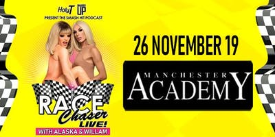 Race Chaser Live! with Alaska & Willam - Manchester - 14+