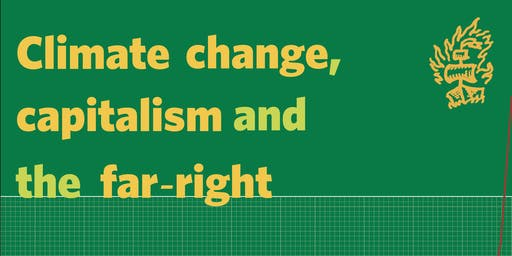 Climate change, capitalism and the far right
