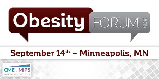 OBESITY FORUM® 2019 - Minneapolis, MN