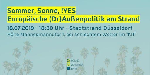 Sommer, Sonne, !YES - Europäische (Dr)Außenpolitik am Strand