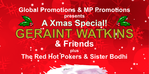 GERAINT WATKINS & Friends + The Red Hot Pokers + Sister Bhodhi