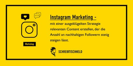 Workshop Instagram Marketing mit Benedikt Friedrich // SCHREIBTISCHHELD tickets