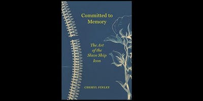 Committed to Memory: A Day with Dr. Cheryl Finley Evening Lecture