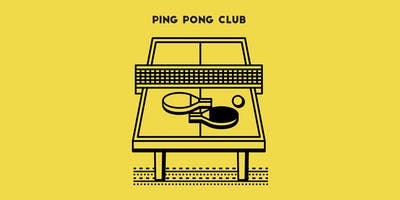 PING PONG CLUB - *EVERY THURSDAY*