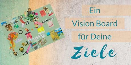 Vision Board Party - Deine Träume, Ziele und Visionen für Dein Leben Tickets