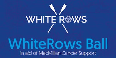 WhiteRows Ball in aid of Macmillan Cancer Support