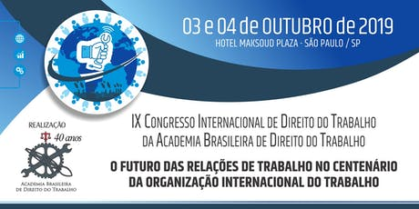 IX CONGRESSO INTERNACIONAL DE DIREITO DO TRABALHO DA ABDT ingressos