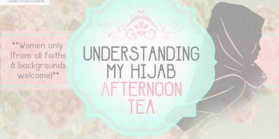 Ladies Afternoon Tea: Understanding My Hijab