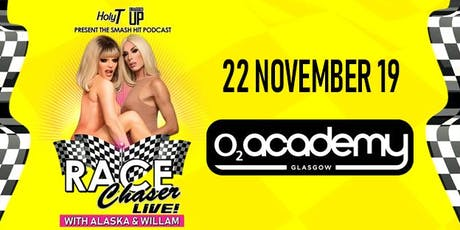 Race Chaser Live! with Alaska & Willam - Glasgow - 14+ tickets