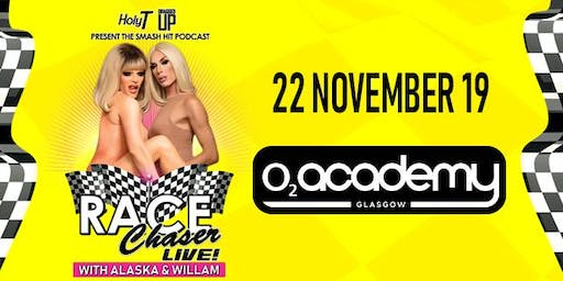 Race Chaser Live! with Alaska & Willam - Glasgow - 14+