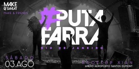 Puta Farra : RIO : 03.08 ingressos