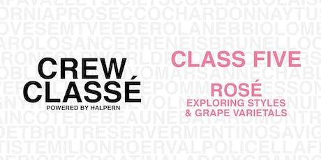 Crew Classé Class Five: Rosé - Exploring Stlyes & Grape Varietals tickets