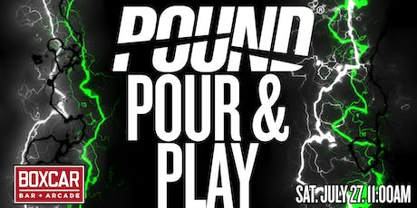 POUND, Pour, and Play! tickets