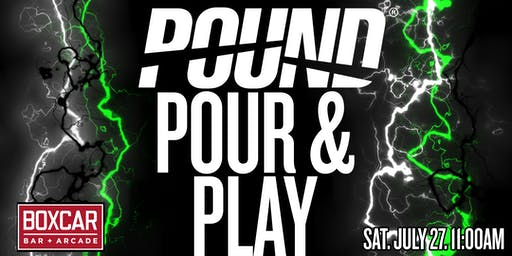 POUND, Pour, and Play!
