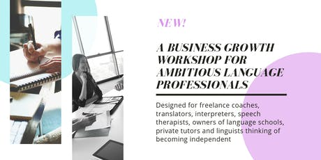 A business growth workshop for Language Professionals - November 2019 tickets