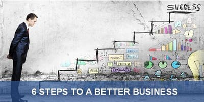6 Steps to a Better Business - July!