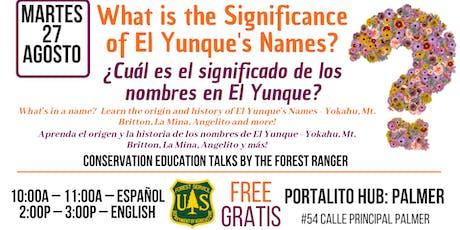 ¿Cuál es el significado de los nombres en El Yunque?  What is the Significa tickets