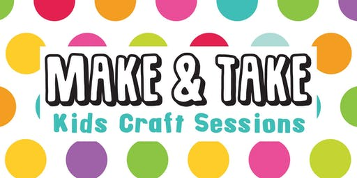 MAKE & TAKE - *EVERY 2nd THURS OF MONTH*